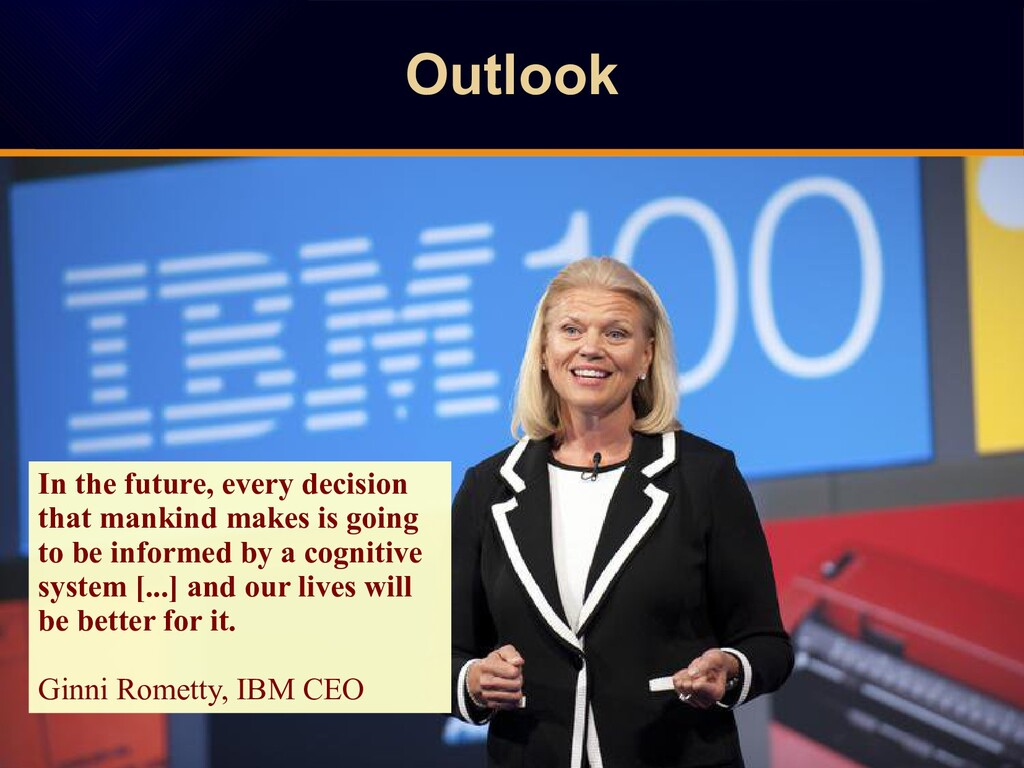 Outlook Outlook In the future, every decision t...