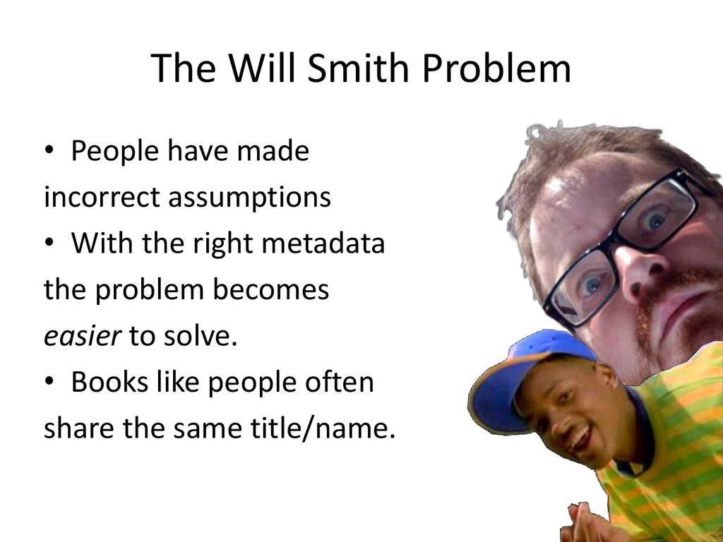 The Will Smith Problem • People have made incor...