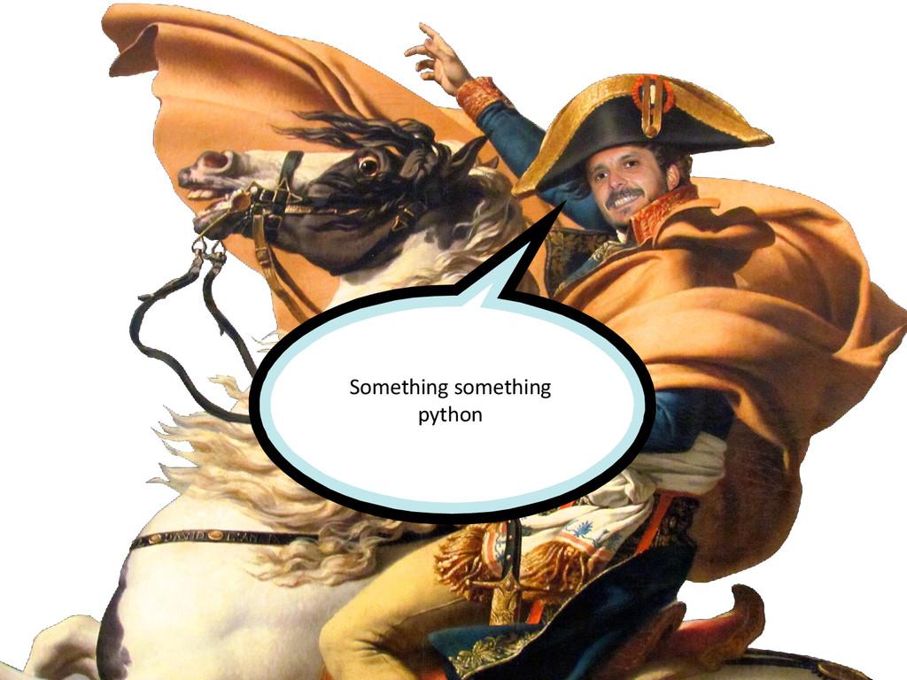 Something something python