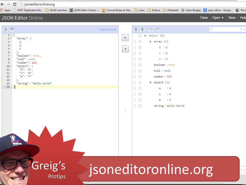 jsoneditoronline.org Greig's Protips