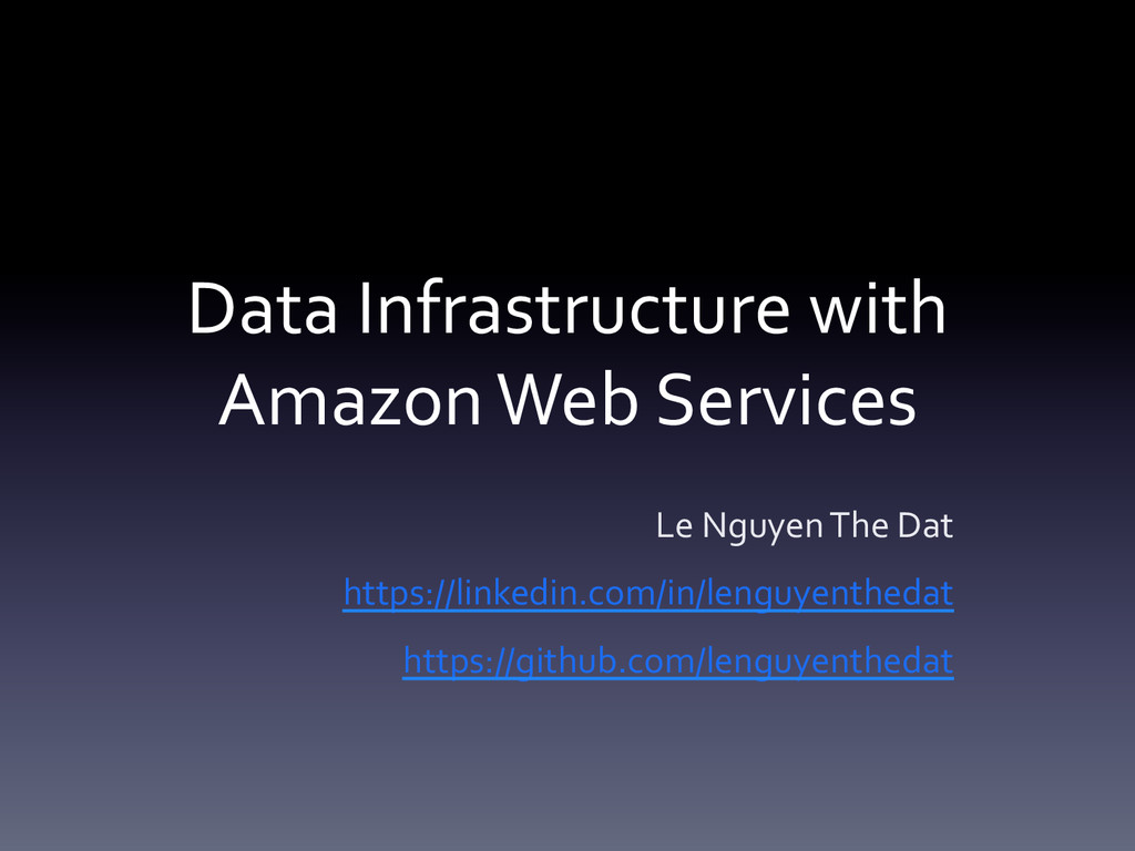 Data Infrastructure with  Amazon We...