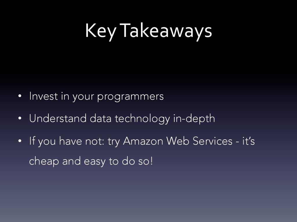 Key Takeaways  • Invest in your programm...