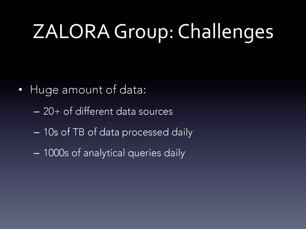 ZALORA Group: Challenges  • Huge amou...