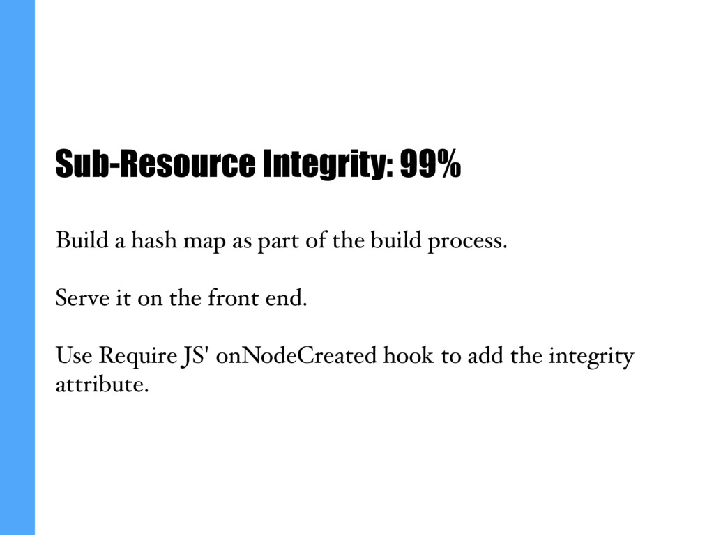 Sub-Resource Integrity: 99% Build a hash map as...