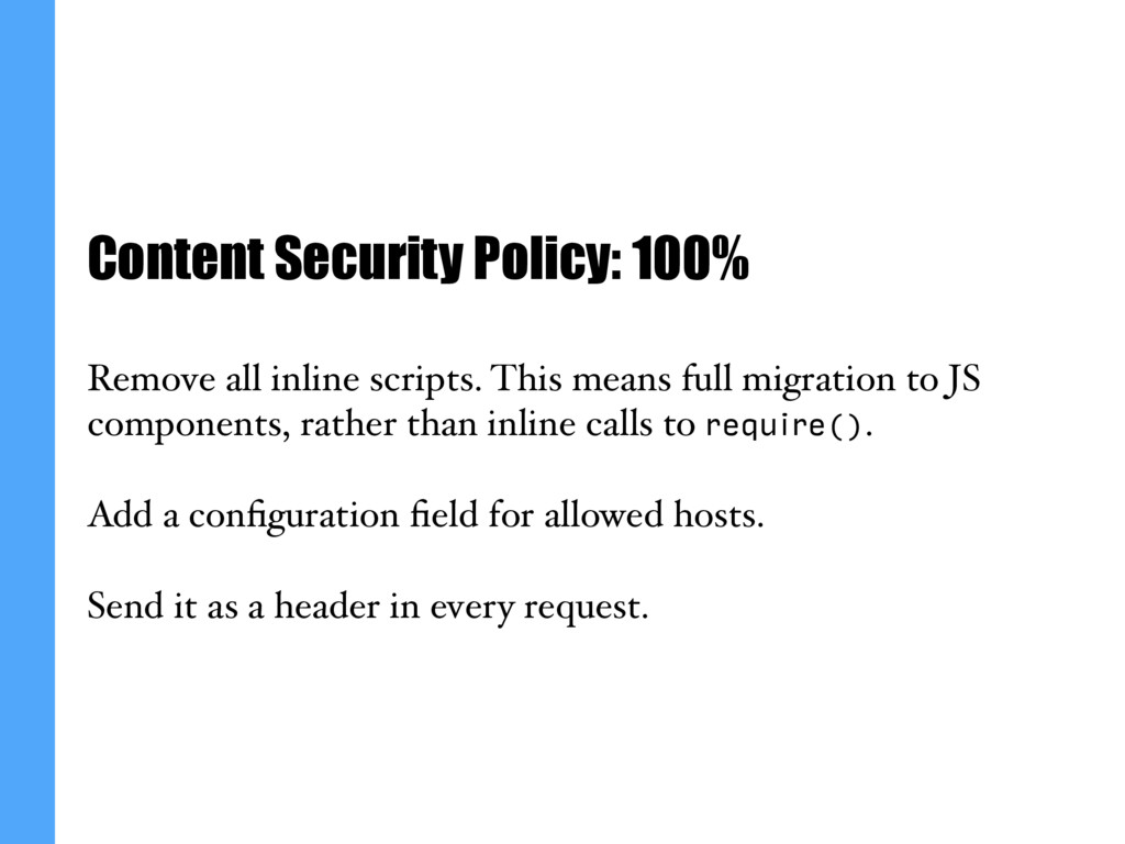 Content Security Policy: 100% Remove all inline...