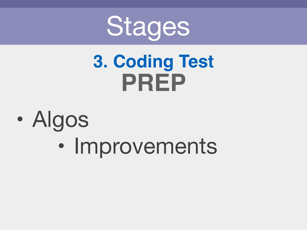 Stages 3. Coding Test • Algos  • Improvements P...