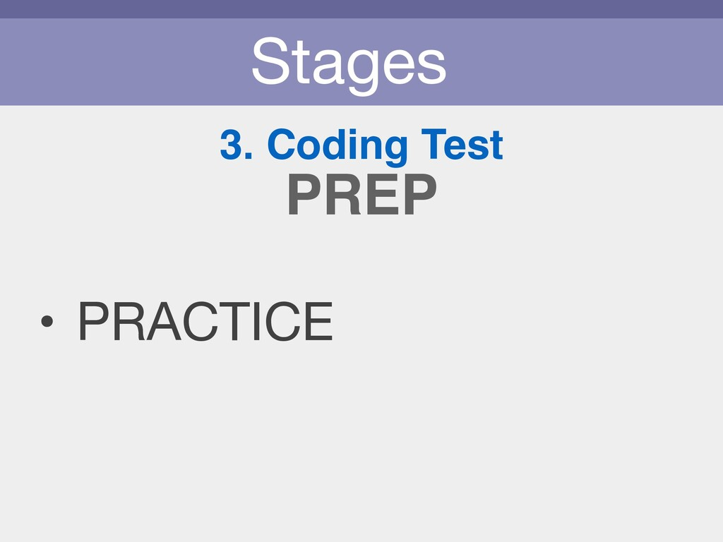 Stages 3. Coding Test • PRACTICE PREP