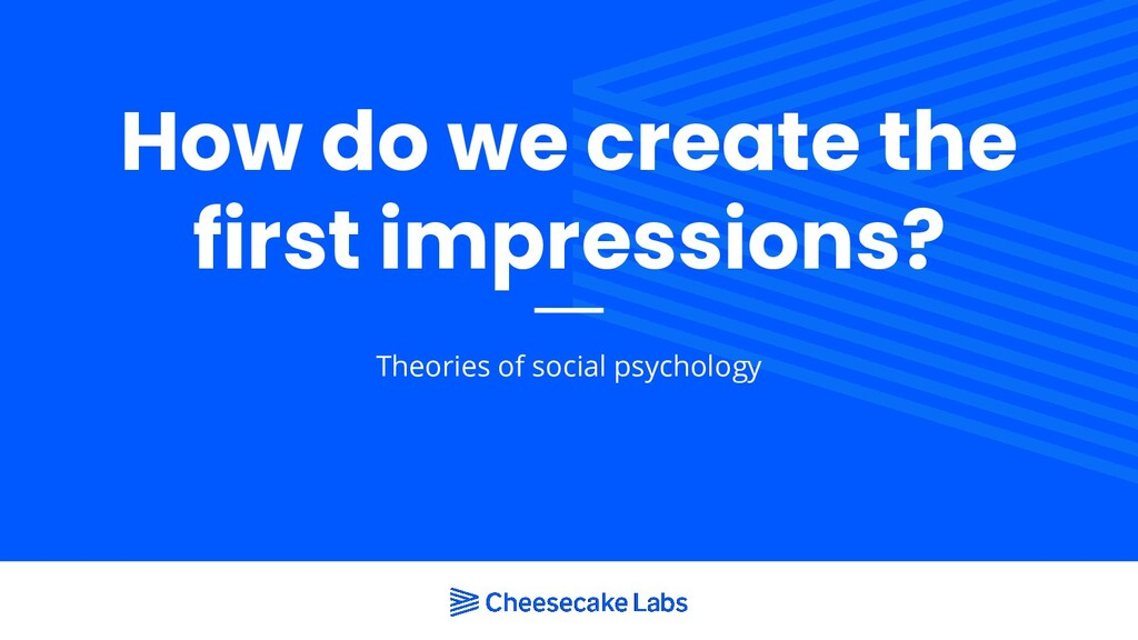 How do we create the first impressions? Theorie...