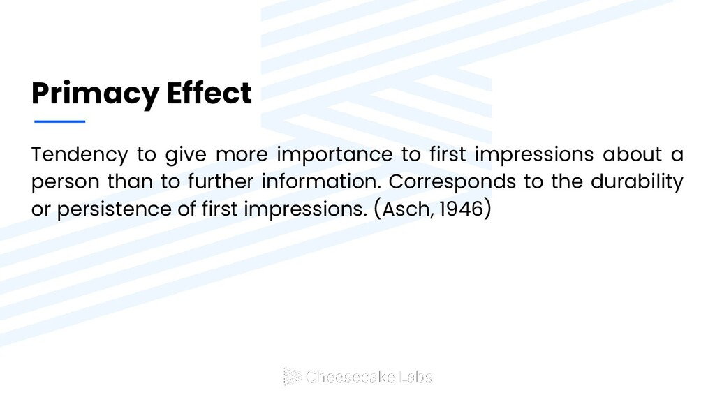 Primacy Effect Tendency to give more importance...