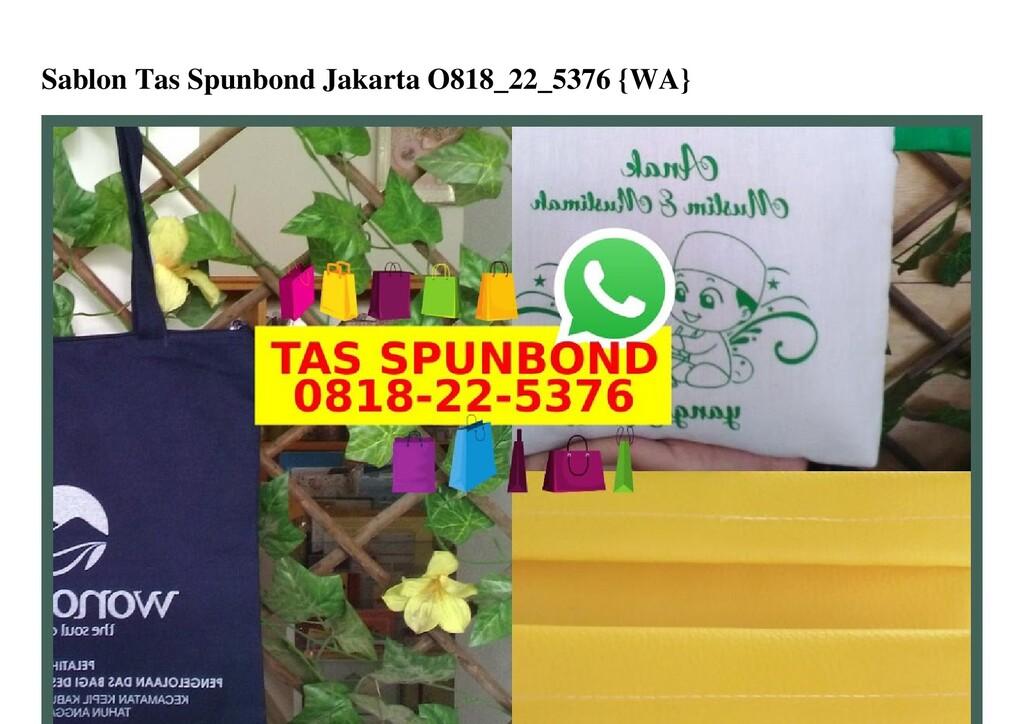 Sablon Tas Spunbond Jakarta O818_22_5376 {WA}