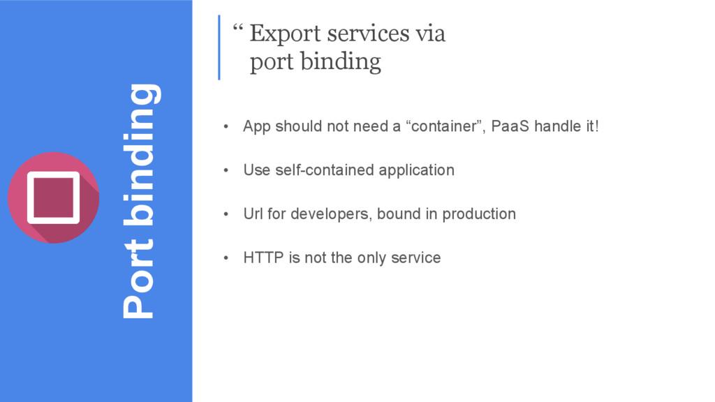 Port binding '' Export services via port bindin...