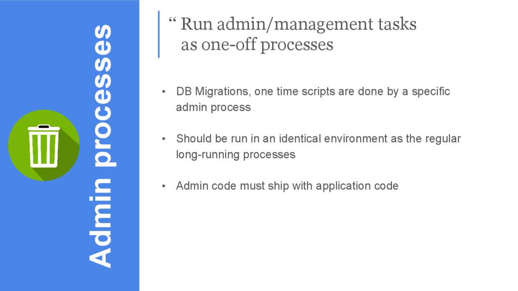 Admin processes '' Run admin/management tasks a...