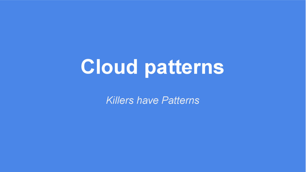 Cloud patterns Killers have Patterns