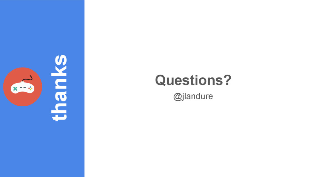 thanks Questions? @jlandure