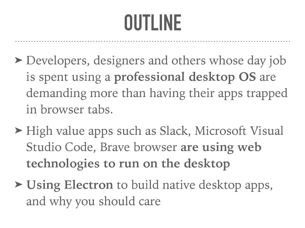 OUTLINE ➤ Developers, designers and others whos...