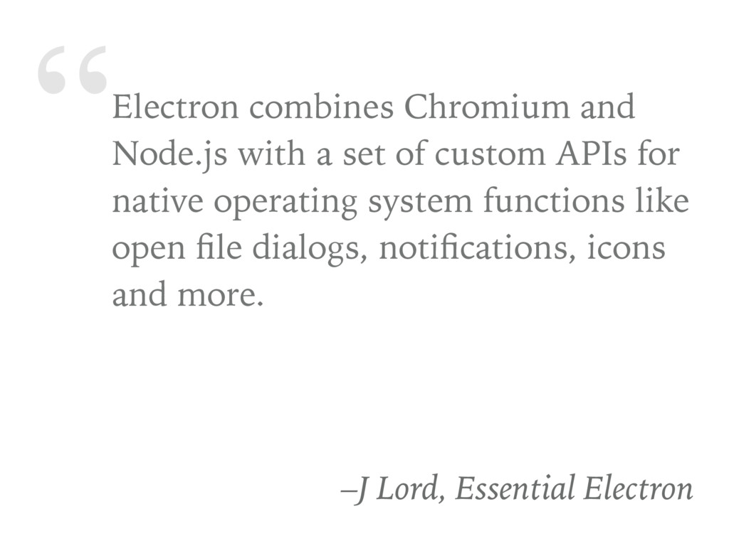 """""""Electron combines Chromium and Node.js with a ..."""