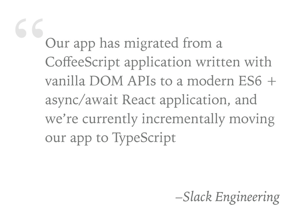 """""""Our app has migrated from a CoffeeScript applic..."""