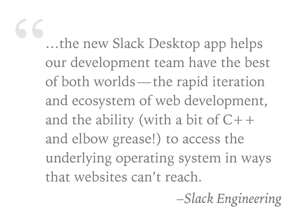 """…the new Slack Desktop app helps our developme..."
