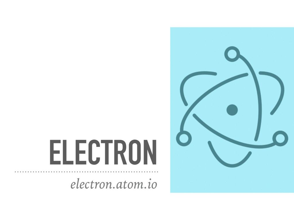 ELECTRON electron.atom.io