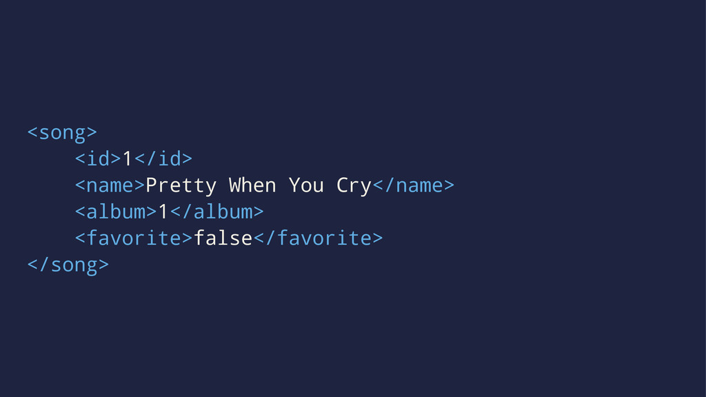 <song> <id>1</id> <name>Pretty When You Cry</na...