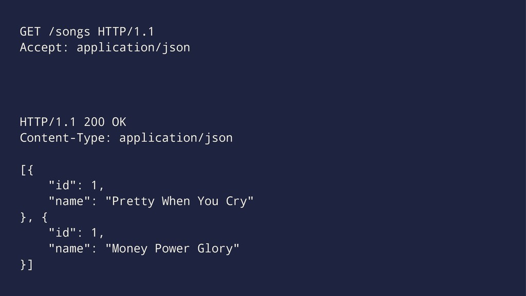 GET /songs HTTP/1.1 Accept: application/json HT...