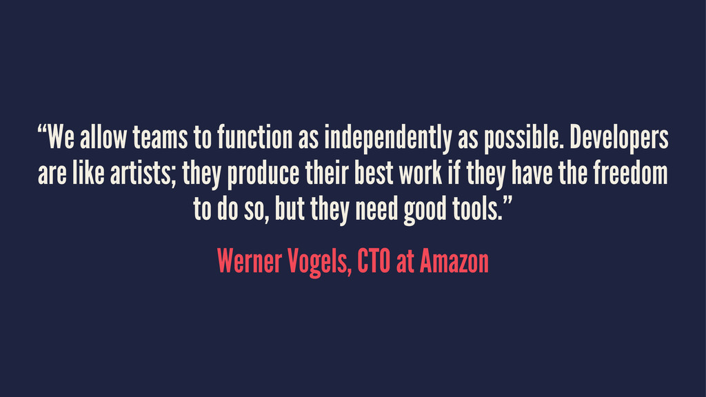 """We allow teams to function as independently as..."