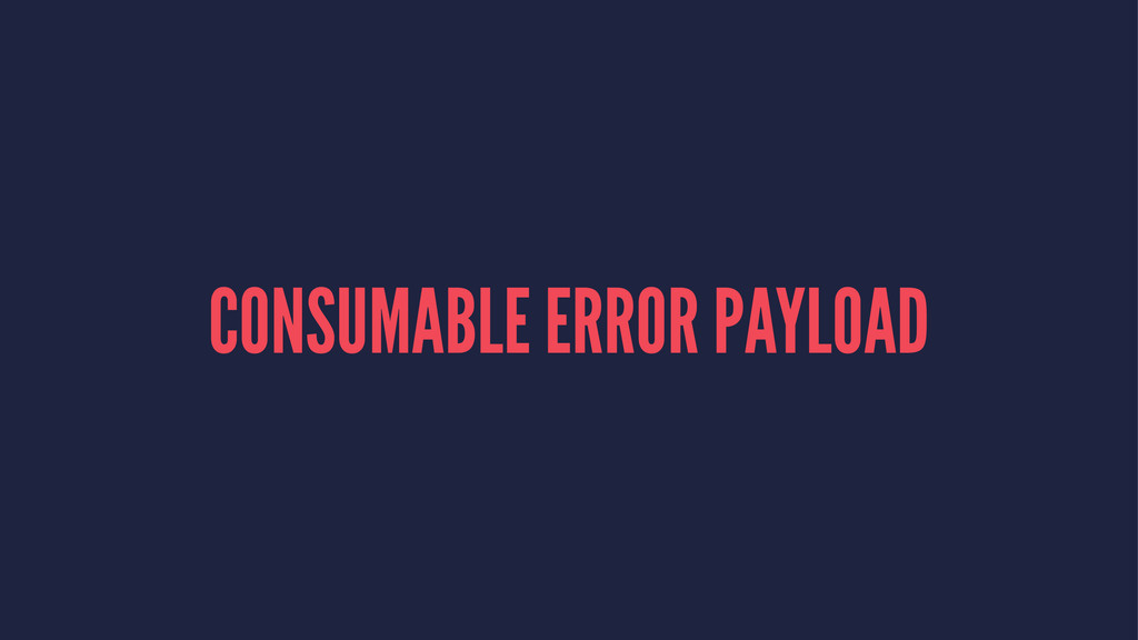 CONSUMABLE ERROR PAYLOAD