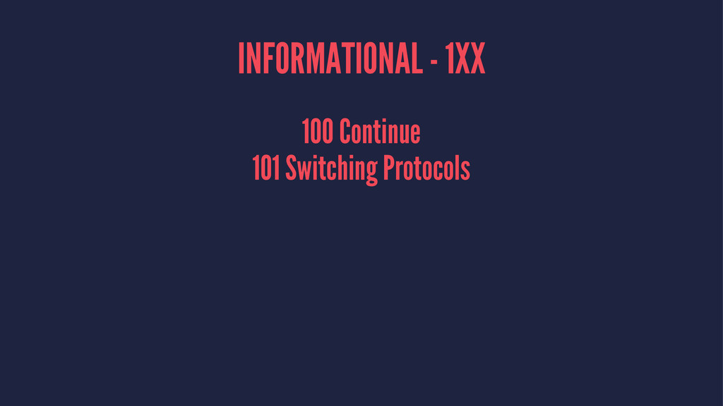 INFORMATIONAL - 1XX 100 Continue 101 Switching ...