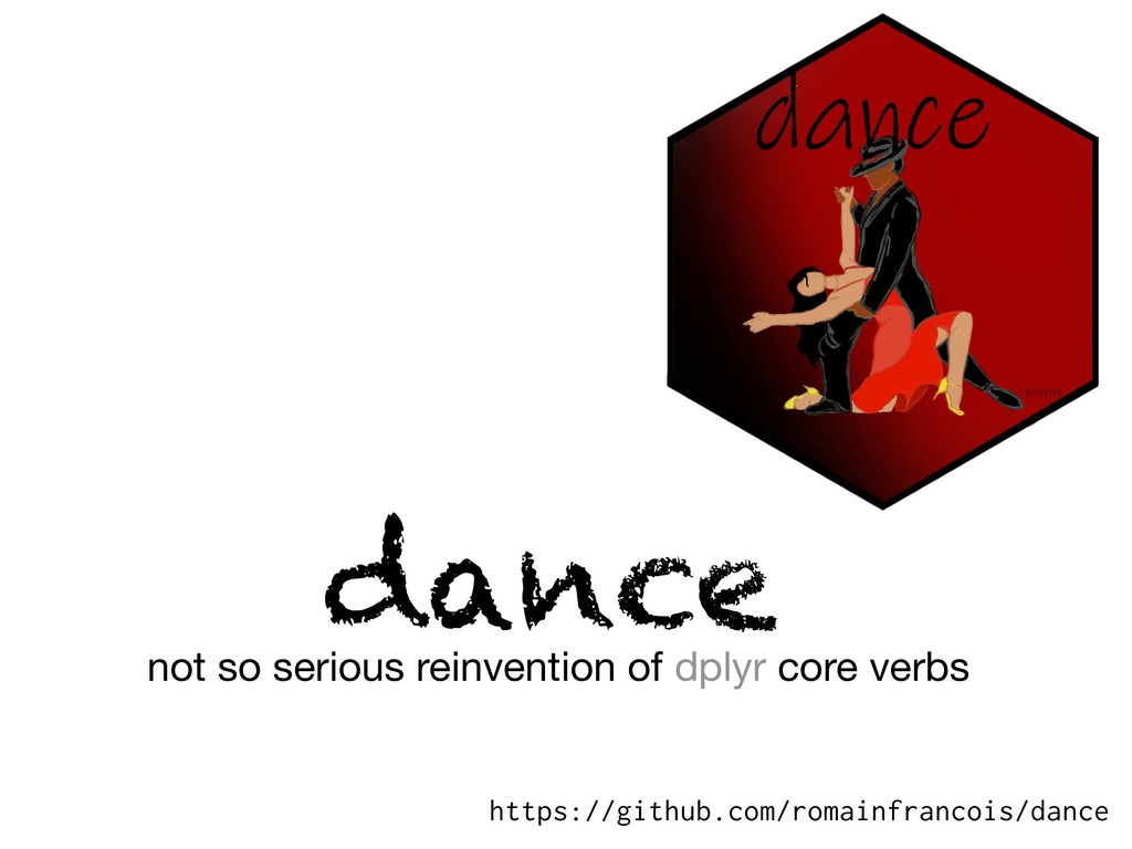 dance not so serious reinvention of dplyr core ...