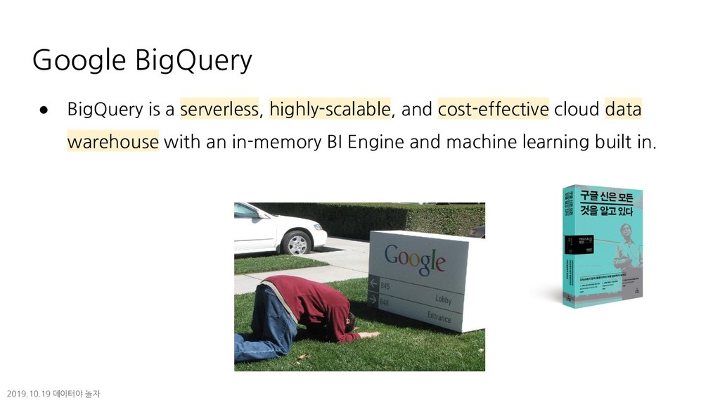 Google BigQuery ● BigQuery is a serverless, hig...