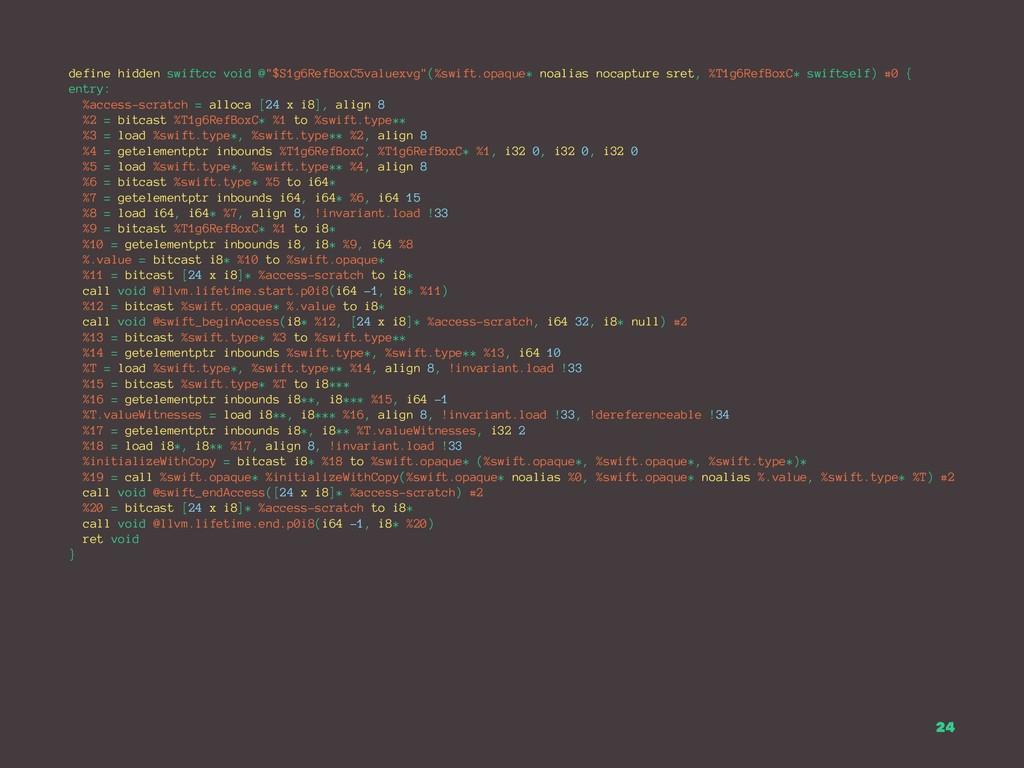 "define hidden swiftcc void @""$S1g6RefBoxC5value..."