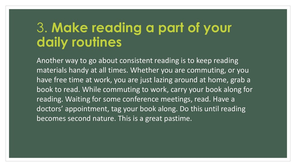 3. Make reading a part of your daily routines A...