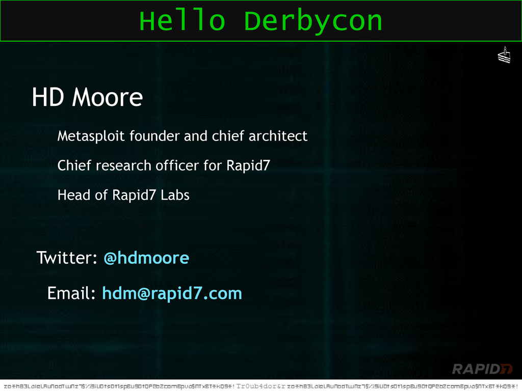 Hello Derbycon HD Moore Metasploit founder and ...