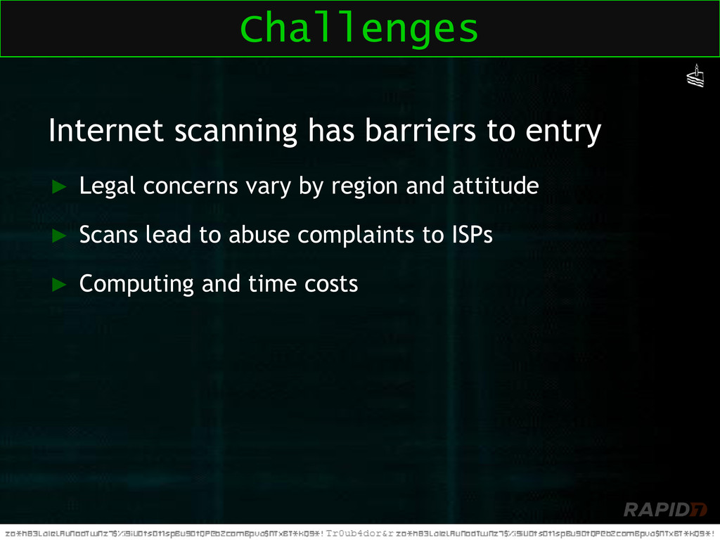 Internet scanning has barriers to entry ► Legal...