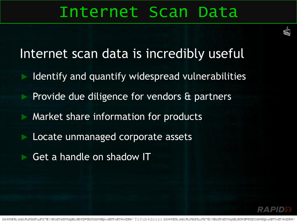 Internet scan data is incredibly useful ► Ident...