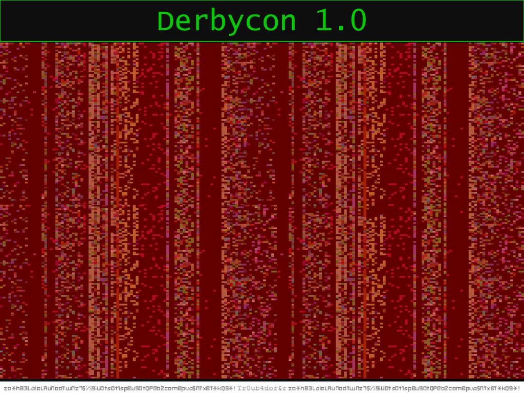 Derbycon 1.0