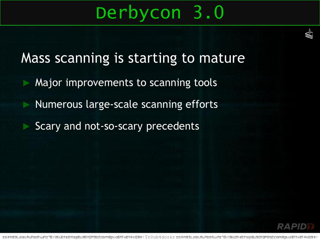 Mass scanning is starting to mature ► Major imp...