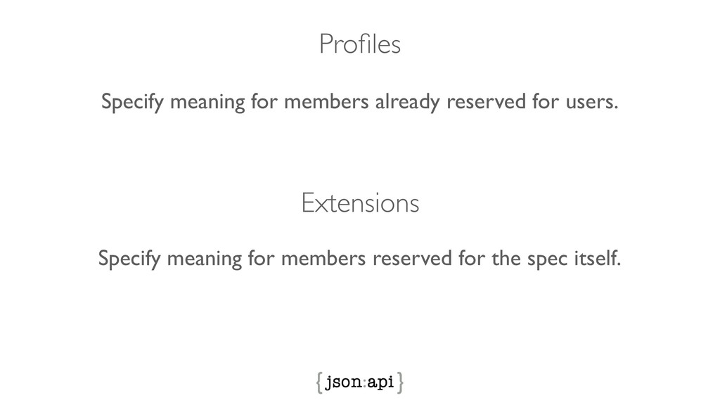 Profiles Extensions Specify meaning for members ...