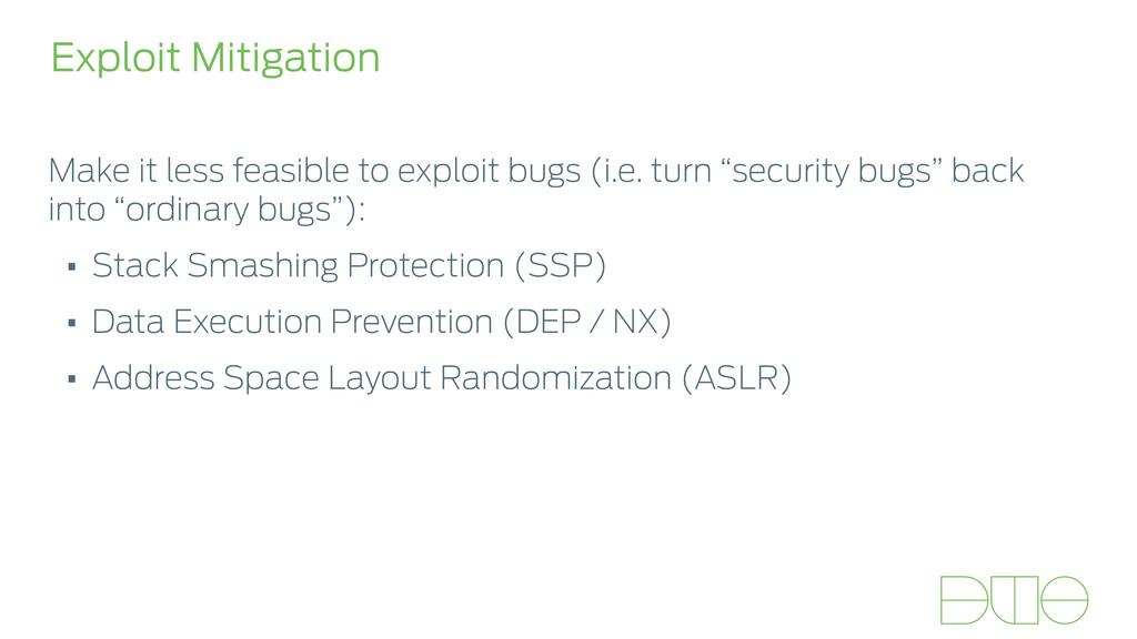 Exploit Mitigation Make it less feasible to exp...