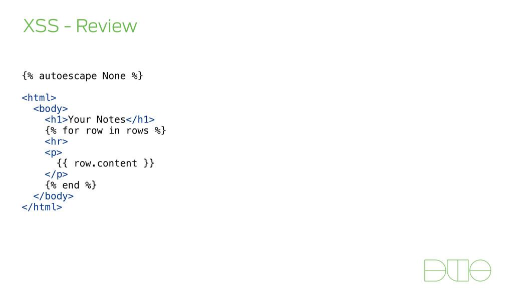 XSS - Review {% autoescape None %} ! <html> <bo...