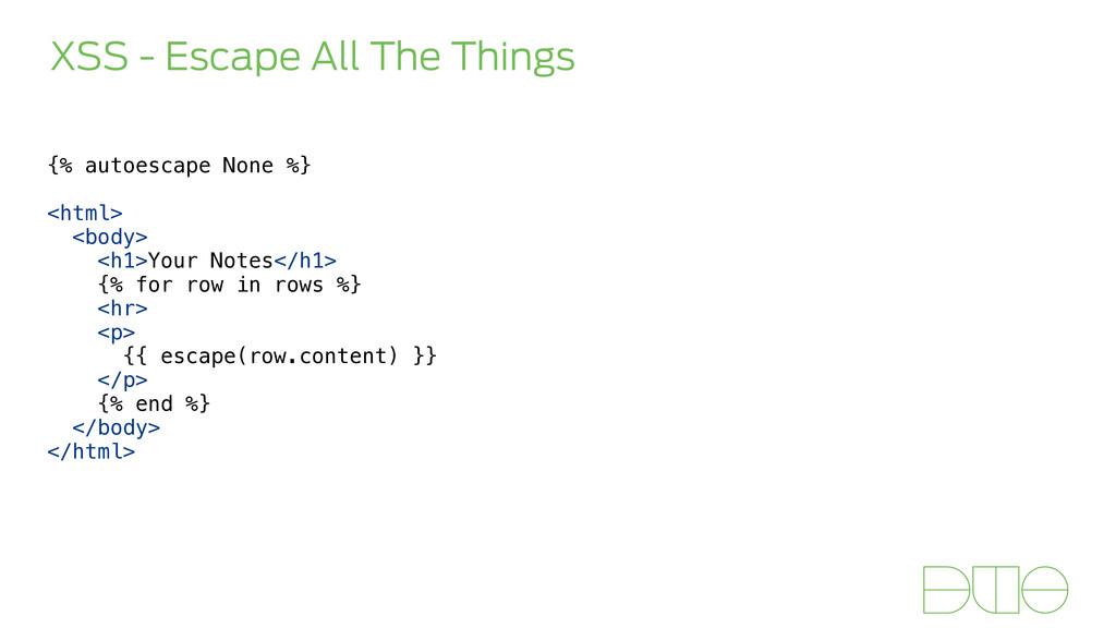 XSS - Escape All The Things {% autoescape None ...