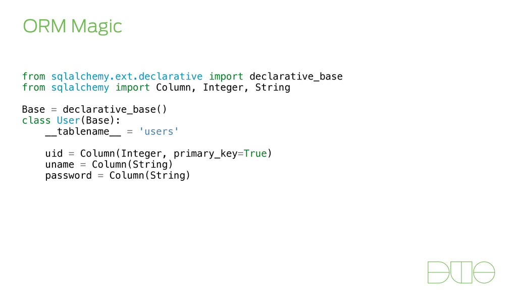 ORM Magic from sqlalchemy.ext.declarative impor...