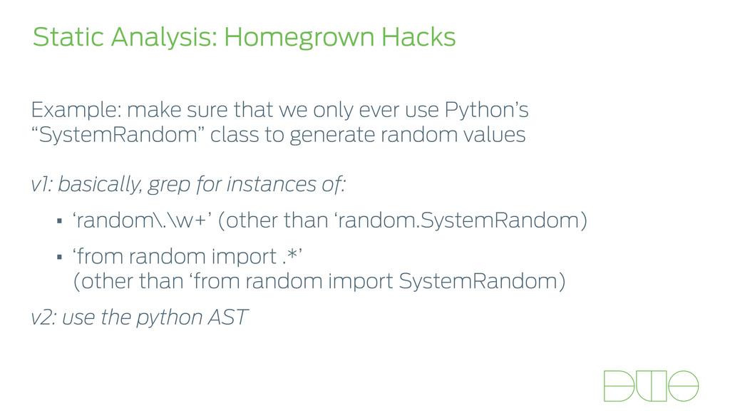 Static Analysis: Homegrown Hacks Example: make ...