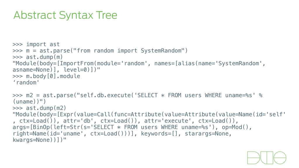 Abstract Syntax Tree >>> import ast >>> m = ast...