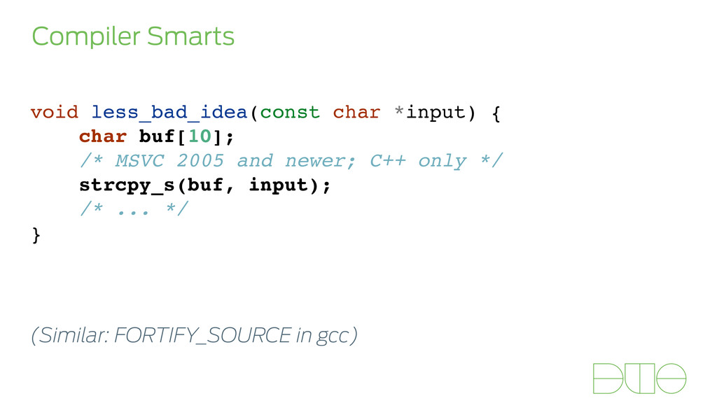 Compiler Smarts void less_bad_idea(const char *...