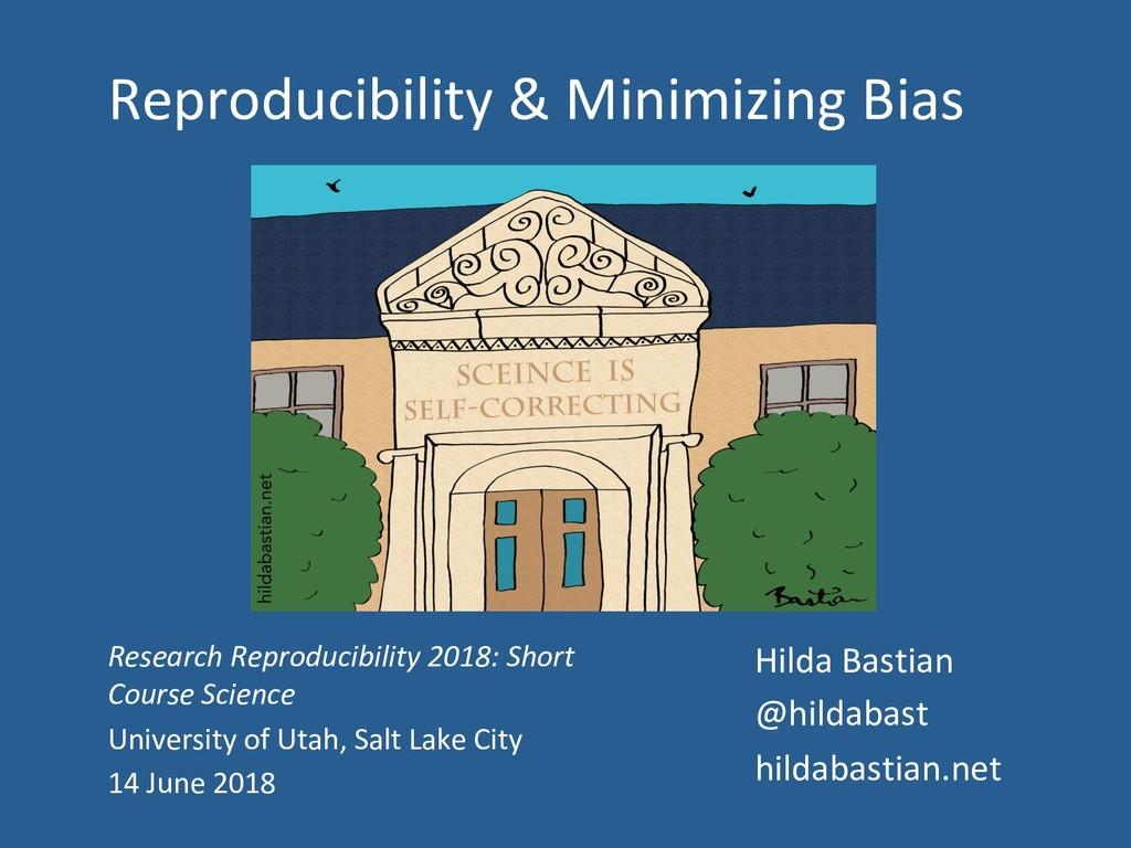 Reproducibility & Minimizing Bias Research Repr...
