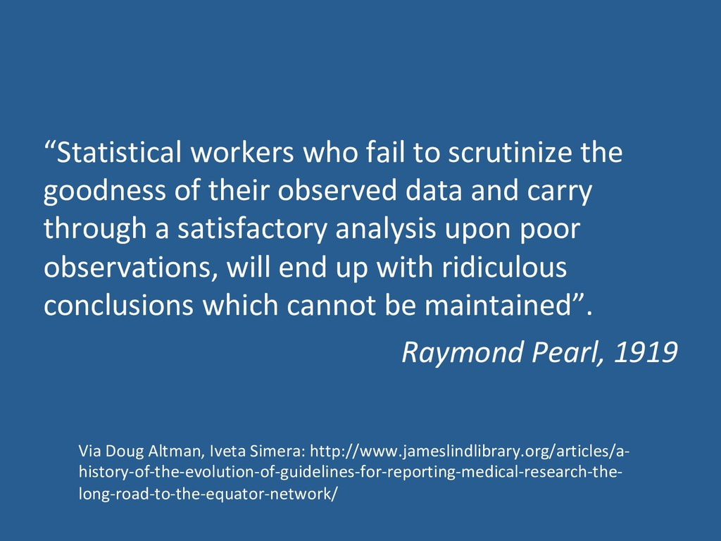 """Statistical workers who fail to scrutinize the..."