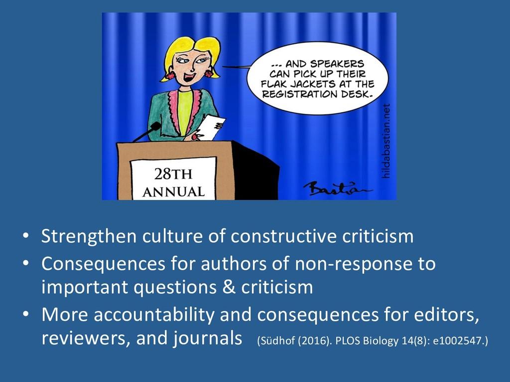 • Strengthen culture of constructive criticism...