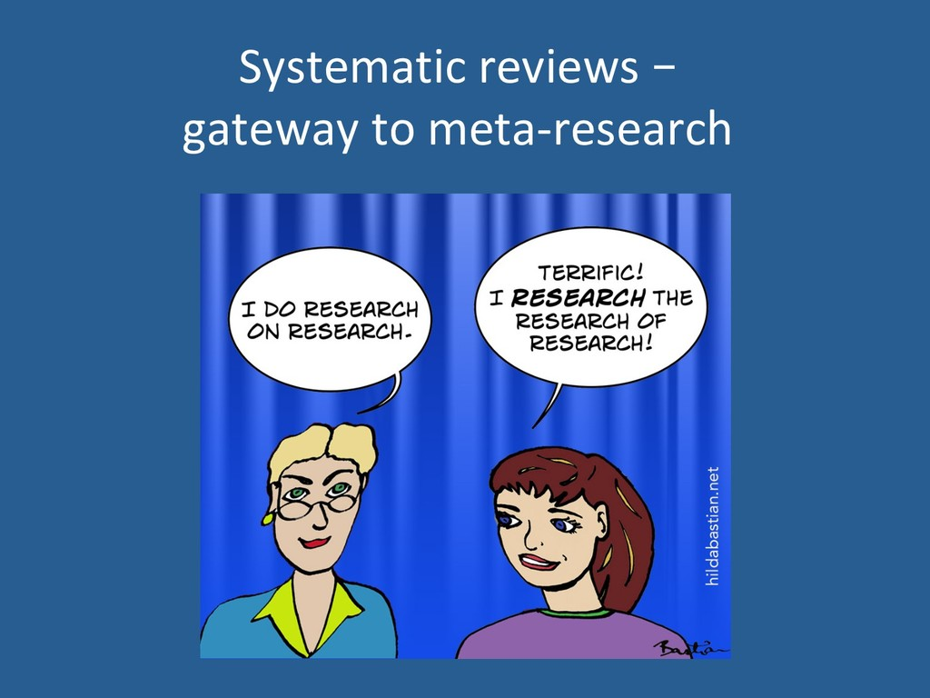 Systematic reviews – gateway to meta-research