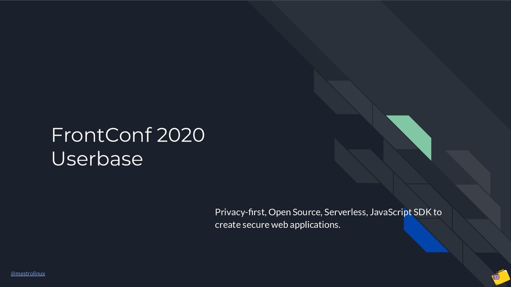 @mastrolinux FrontConf 2020 Userbase Privacy-fir...